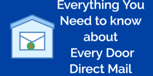 Everything You Need to know about Every Door Direct Mail